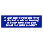 IF YOU CAN'T TRUST ME Bumper Sticker