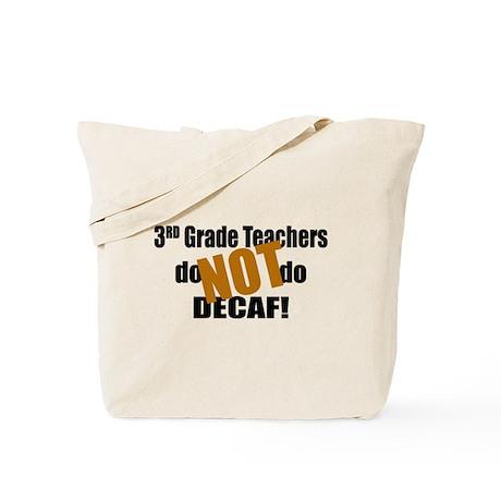 3rd Grade Teacher Don't do Decaf Tote Bag