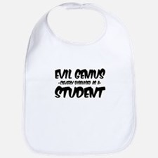 """Evil Genius cleverly disguised as a Student"" Bib"