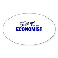Trust Me I'm An Economist Oval Decal