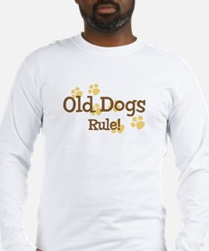 Old Dogs Rule Long Sleeve T-Shirt