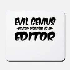 """Evil Genius cleverly disguised as an Editor"" Mous"