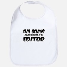 """""""Evil Genius cleverly disguised as an Editor"""" Bib"""