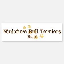 Miniature Bull Terriers Rule Bumper Bumper Bumper Sticker