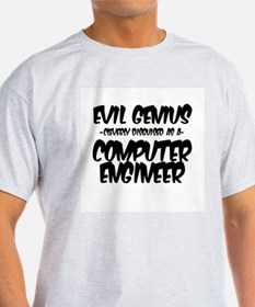 """""""Evil Genius cleverly disguised as a Computer Engi"""