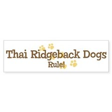 Thai Ridgeback Dogs Rule Bumper Bumper Bumper Sticker