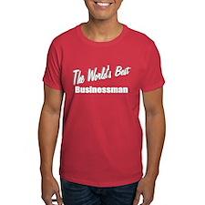"""""""The World's Best Businessman"""" T-Shirt"""