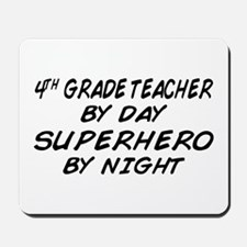 4th Grade Teacher Superhero Mousepad