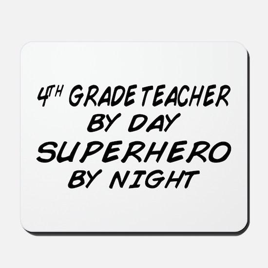4th Grade Teacher Superhero Mousepad