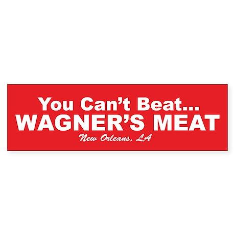 Wagner's Meat Bumper Sticker