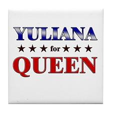 YULIANA for queen Tile Coaster