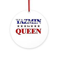 YAZMIN for queen Ornament (Round)