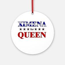 XIMENA for queen Ornament (Round)
