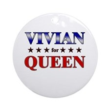 VIVIAN for queen Ornament (Round)