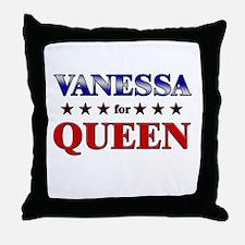VANESSA for queen Throw Pillow
