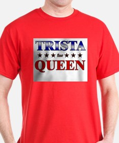 TRISTA for queen T-Shirt