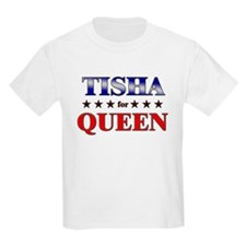 TISHA for queen T-Shirt