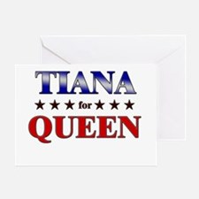 TIANA for queen Greeting Card