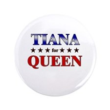 "TIANA for queen 3.5"" Button"