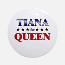 TIANA for queen Ornament (Round)