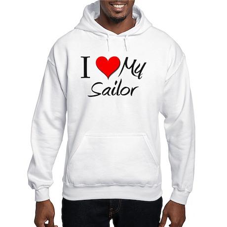 I Heart My Sailor Hooded Sweatshirt