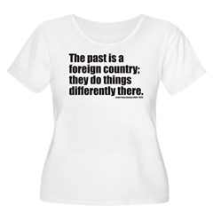 Past is A Foreign Country T-Shirt