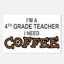 4th Grade Teacher Need Coffee Postcards (Package o