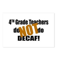 4th Grade Teacher Don't Decaf Postcards (Package o