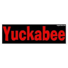 Yuckabee AntiHuckabee Bumper Bumper Sticker