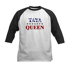 TAYA for queen Tee