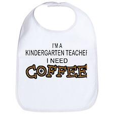 Kndrgrtn Teacher Need Coffee Bib