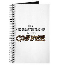 Kndrgrtn Teacher Need Coffee Journal