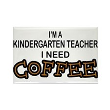 Kndrgrtn Teacher Need Coffee Rectangle Magnet