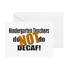 Kndrgrtn Teachers Don't Decaf Greeting Cards (Pk o