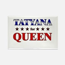 TATYANA for queen Rectangle Magnet