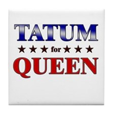 TATUM for queen Tile Coaster