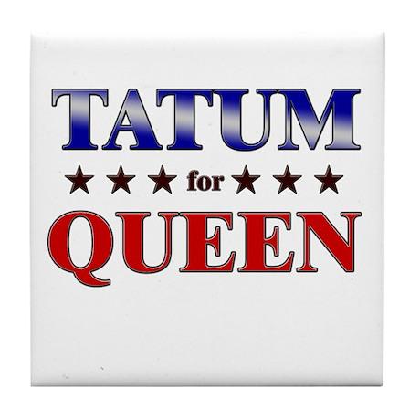 TATUM for queen Tile Coaster