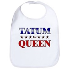 TATUM for queen Bib