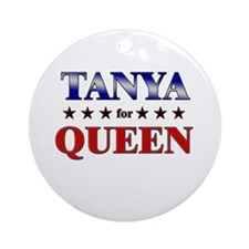 TANYA for queen Ornament (Round)