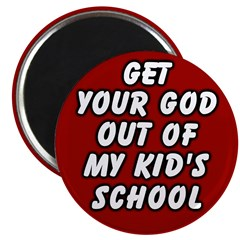 Get Your God Out of My School Magnet