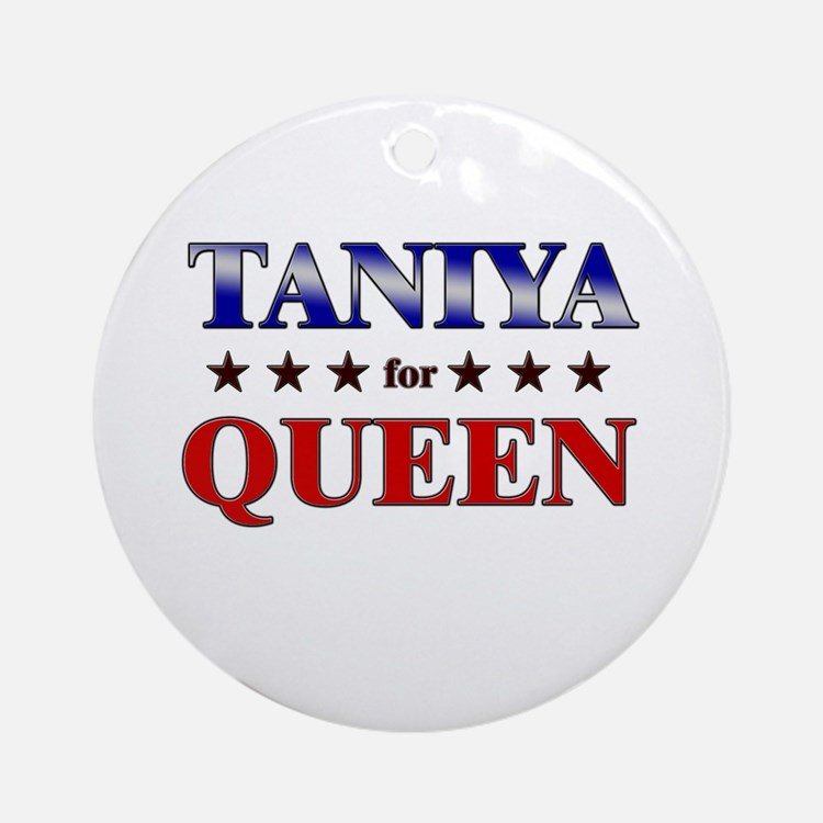 TANIYA for queen Ornament (Round)