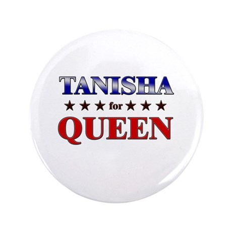 "TANISHA for queen 3.5"" Button"