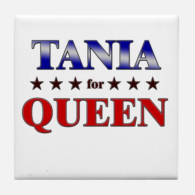 TANIA for queen Tile Coaster