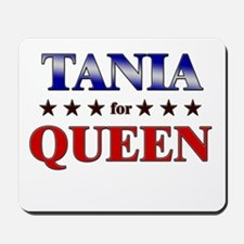 TANIA for queen Mousepad