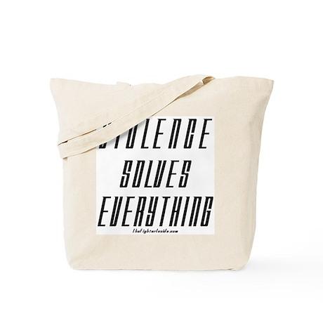 Violence Solves Everything Tote Bag