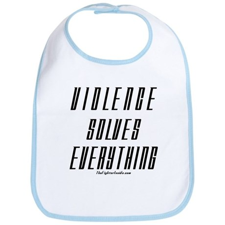Violence Solves Everything Bib