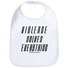 Violence Solves Everything Bib