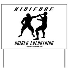Violence Solves Everything w/ Yard Sign