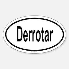 DERROTAR Oval Decal