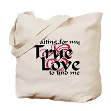 True Love Waiting For Tote Bag